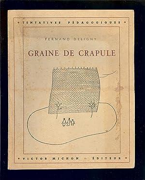 """TENTATIVES PÈDAGOGIQUES """" - GRAINE DE CRAPULE: DELIGNY Fernand ["""