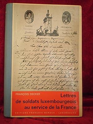 LETTRES DE SOLDATS LUXEMBOURGEOIS AU SERVICE DE: DECKER François
