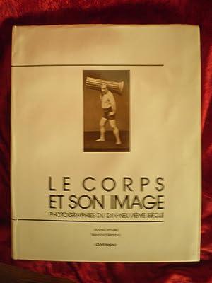 LE CORPS ET SON IMAGE . Photographies: ROUILLE André &