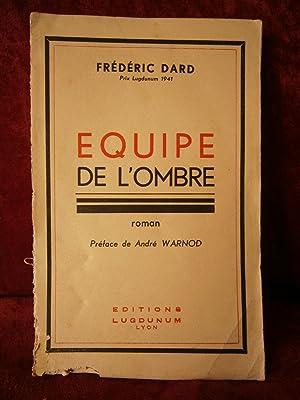 EQUIPE DE L' OMBRE 1941 Edition Originale: DARD Frédéric ,