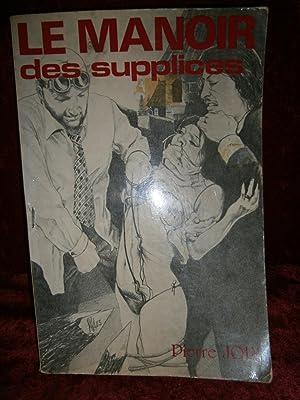 LE MANOIR DES SUPPLICES ( SADO - MASO ): JOLY Pierre