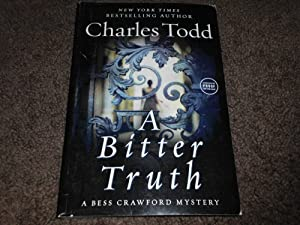 A Bitter Truth: A Bess Crawford Mystery (Bess Crawford Mysteries)-ADVANCE READERS EDITION