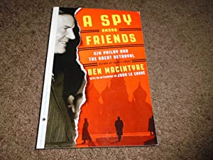 A Spy Among Friends: Kim Philby and the Great Betrayal-UNCORRECTED PROOF