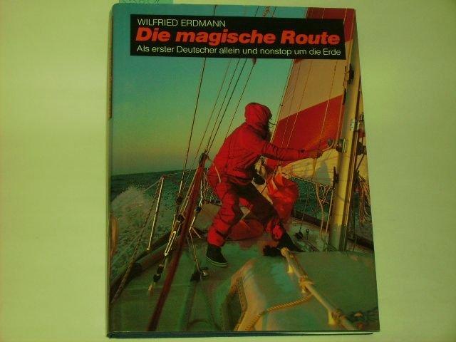 die magische route als erster deutscher allein und nonstop um die erde