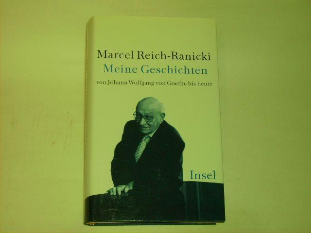 Meine Geschichten. von Johann Wolfgang von Goethe: Reich-Ranicki