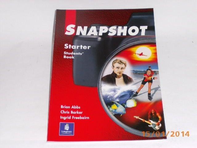 Snapshot Starter. Student s Book. - Abbs, Brian; Freebairn, Ingrid; Barker, Chris