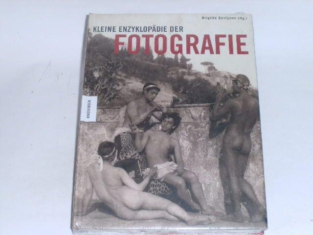Kleine Enzyklopädie der Fotografie. - Govignon, Brigitte [Hrsg.]
