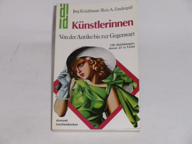 Künstlerinnen : von der Antike bis zur Gegenwart. - Krichbaum, Jörg ; Zondergeld, Rein A.