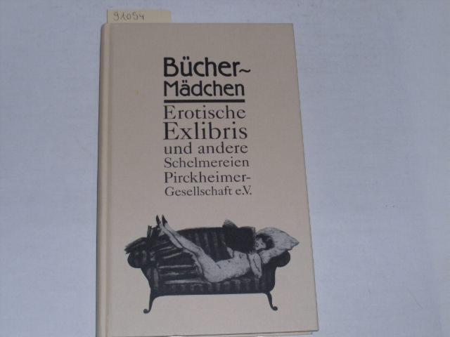 Bücher-Mädchen. erotische Exlibris und andere Schelmereien: Körner, Wolfram: