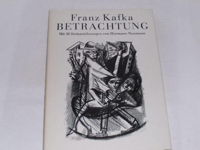Betrachtungen. mit 18 Steinzeichnungen von Hermann Naumann: Kafka, Franz: