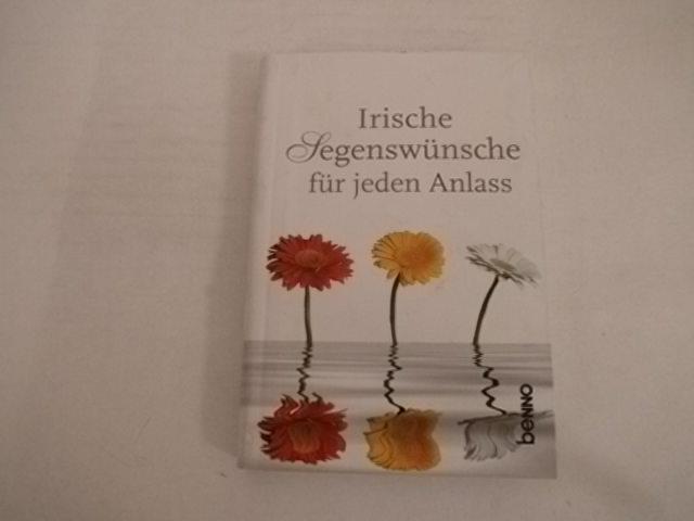 Irische Segenswünsche für jeden Anlass. - Ingrid Dlugos