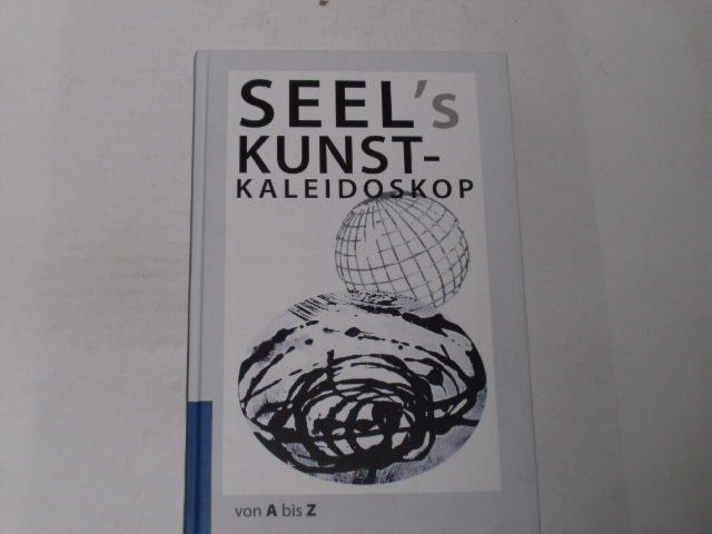 Seel s Kunst-Kaleidoskop von A bis Z. Beobachtet und gereimt.