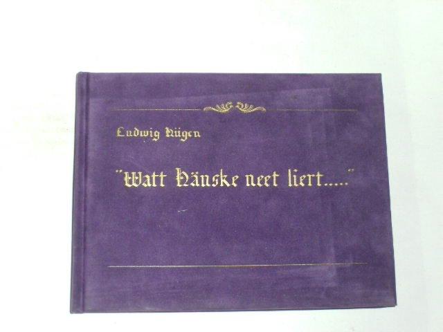 Watt Hänske neet liert. (Was Hänschen nicht lernt.) Sprichwörter in niederrheinischer Mundart