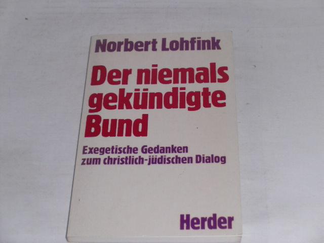 Der niemals gekündigte Bund. - Lohfink, Norbert