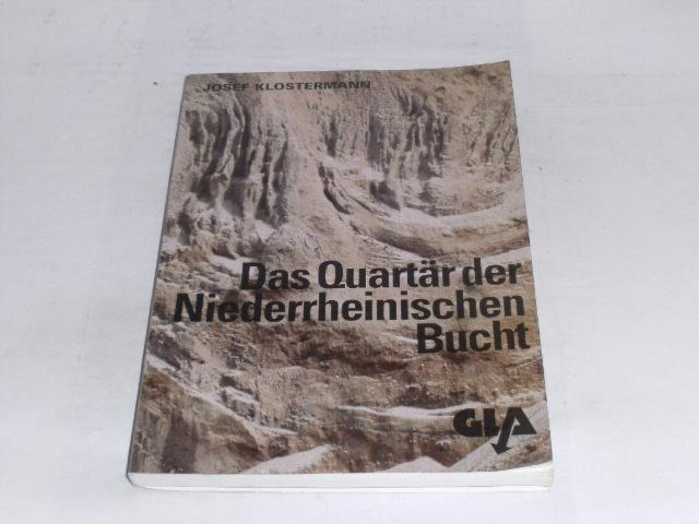 Das Quartär der Niederrheinischen Bucht. Ablagerungen der: Klostermann, Josef
