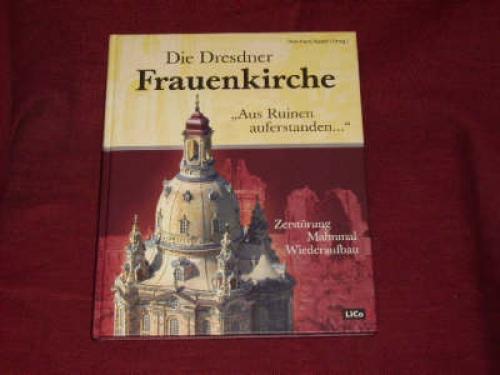 Die Dresdner Frauenkirche. Aus Ruinen auferstanden.: Appel