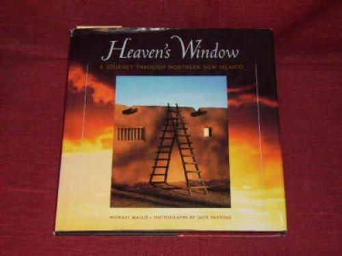 Heaven s Window: A Journey Through Northern: Michael Wallis; Jack