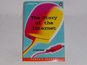 The Story of the Internet (Penguin Readers: Bryant, Stephen