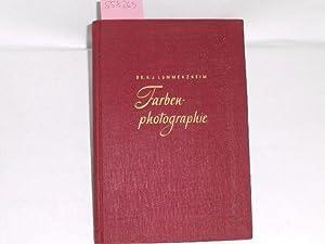 Farbenphotographie. Ein Lehrbuch der neuen Lichtbildkunst: Lummerzheim