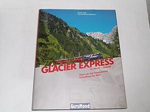 Der Glacier-Express. Rund um den langsamsten Schnellzug: Gohl