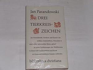 Drei Tierkreiszeichen. bibliotheca christiana: Parandowski