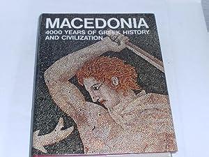Macedonia. 4000 years of greek history and: Sakellariou, M.B.: