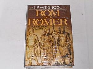 Rom und die Römer. Portrait einer Kultur: Wilkinson, Lancelot P.: