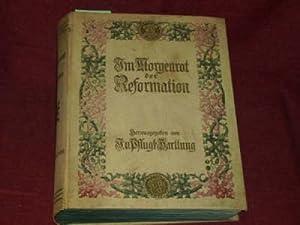 Im Morgenrot der Reformation.: Pflugk-Harttung