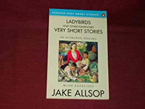 Ladybirds And Other Elementary Very Short Stories: Jake Allsop