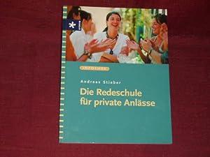 Die Redeschule für private Anlässe.: Stieber, Andreas