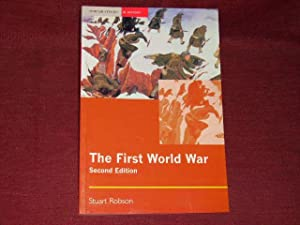 The First World War (Seminar Studies in: Robson, Stuart