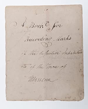 A Book for Recording Marks for the Respective Inhabitants of the Town of Massena