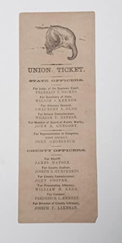 UNION TICKET. STATE OFFICERS. FOR JUDGE OF SUPREME COURT, FRANKLIN T. BACKUS. FOR SECRETARY OF ST...