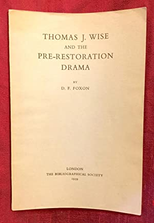 Thomas J. Wise and the Pre-Restoration Drama: A Study in Theft and Sophistication (Supplement to ...