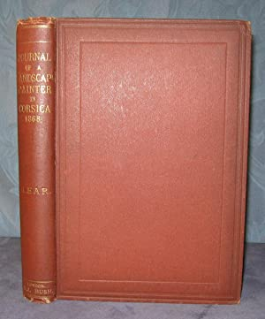 Journal Of A Landscape Painter In Corsica.: LEAR, Edward [1812-1888].