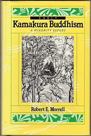 Early Kamakura Buddhism: A Minority Report (Nanzan Series in Religion & Culture)