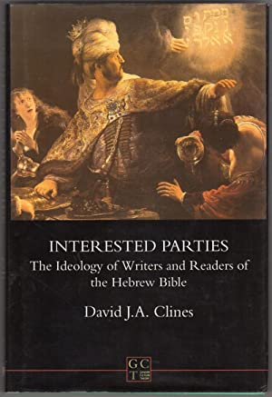 Interested Parties: The Ideology of Writers and Readers of the Hebrew Bible (JSOT Supplement)