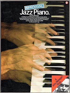 Improvising Jazz Piano: A Brilliant and Instructive Treatise on Jazz Piano