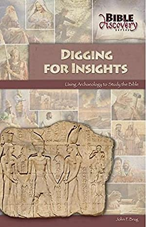 Digging for Insights: Using Archaeology to Study the Bible (Bible Discovery series)