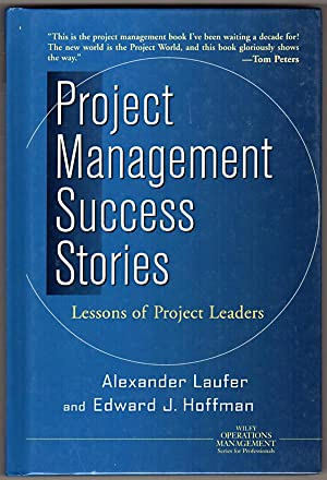 Project Management Success Stories: Lessons of Project Leadership