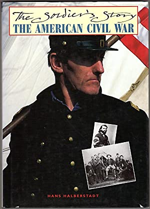 The American Civil War: The Soldier's Story