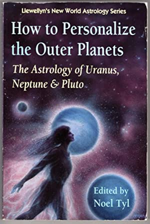 How to Personalize the Outer Planets: The Astrology of Uranus, Neptune, and Pluto (Llewellyn's Ne...