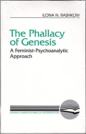 The Phallacy of Genesis: A Feminist-Psychoanalytic Approach (Literary Currents in Biblical Interp...