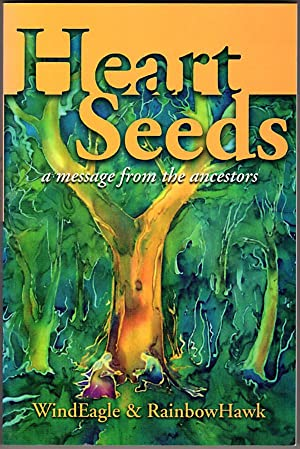 Heart Seeds: A Message from the Ancestors