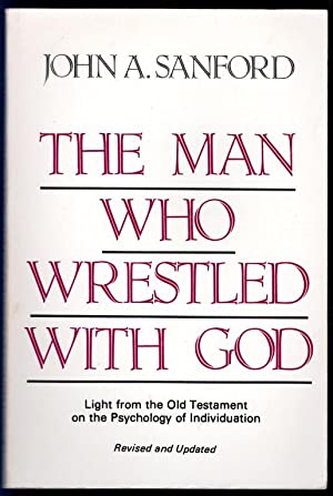 The Man Who Wrestled With God: Light from the Old Testament on the Psychology of Individuation