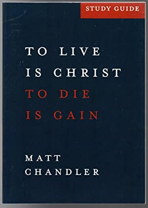 Philippians Study Guide: To Live Is Christ and to Die Is Gain