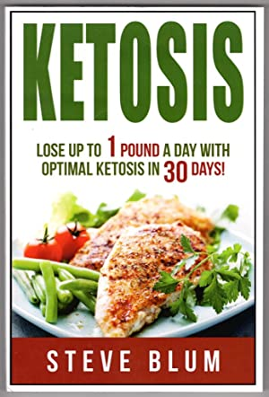 Ketosis Diet: 30 Day Plan for Optimal, Super-Effective Fat Loss