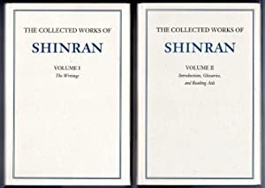 The Collected Works of Shinran in Two Volumes : The Writings and the Introductions, Glossaries & ...