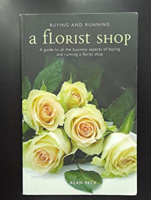 Buying and Running a Florist Shop [Paperback]: Alan Peck