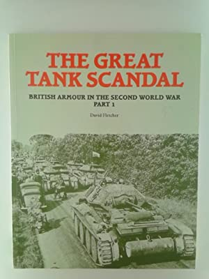 The Great Tank Scandal - British Armour In The Second World War